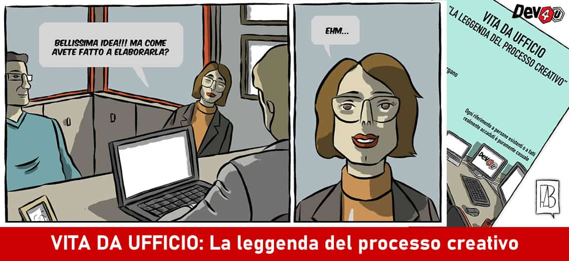 #dev4u #vitadaufficio #processocreativo #laleggendadelprocessocreativo